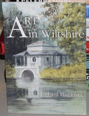 Art in Wiltshire by Richard Hatchwel - 0947723110